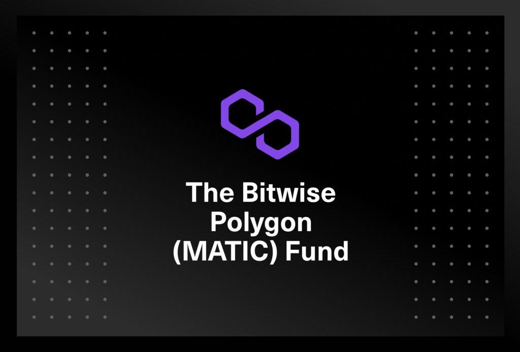 Bitwise Polygon Matic fund